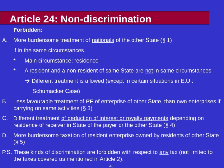 46 Article 24: Non-discrimination Forbidden: A. More burdensome treatment of nationals of the other State (