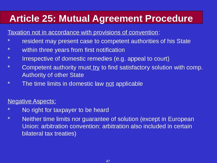 47 Article 25: Mutual Agreement Procedure Taxation not in accordance with provisions of convention : *