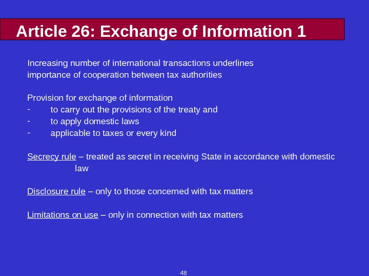 48 Article 26: Exchange of Information 1 Increasing number of international transactions underlines importance of cooperation