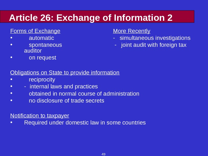49 Article 26: Exchange of Information 2 Forms of Exchange More Recently • automatic -