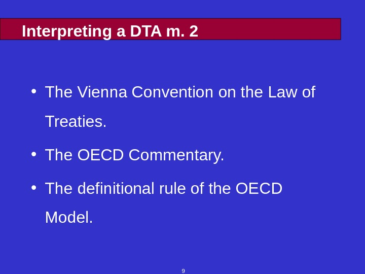 9 Interpreting a DTA m. 2 • The Vienna Convention on the Law of Treaties.