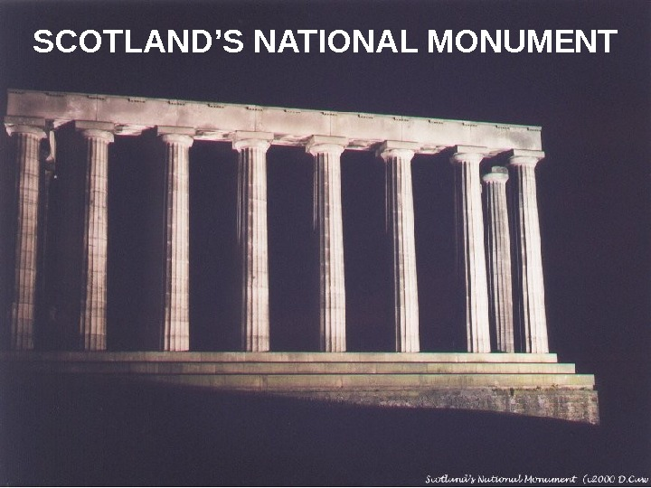 SCOTLAND'S NATIONAL MONUMENT