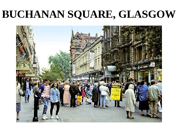 BUCHANAN SQUARE, GLASGOW