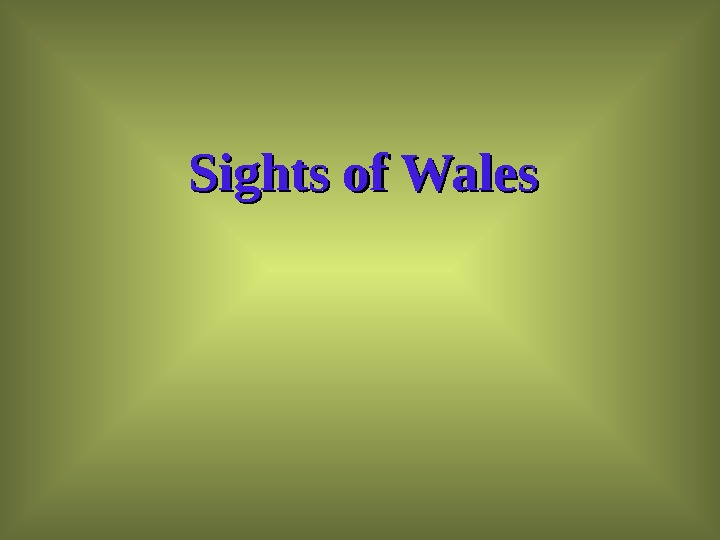 Sights of Wales
