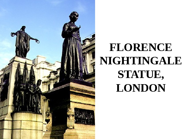 FLORENCE NIGHTINGALE STATUE,  LONDON