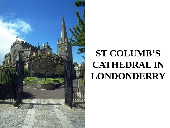 ST COLUMB'S CATHEDRAL IN LONDONDERRY