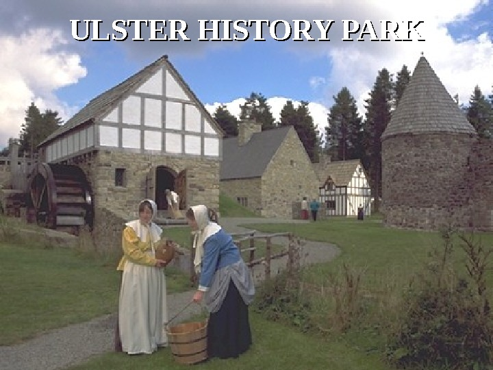 ULSTER HISTORY PARK