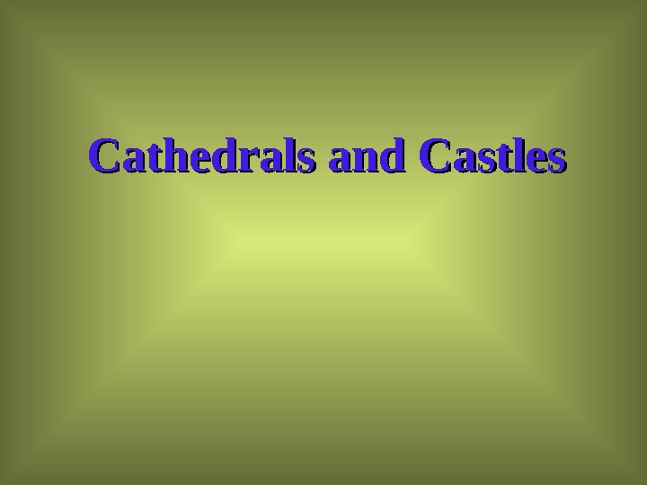 Cathedrals and Castles