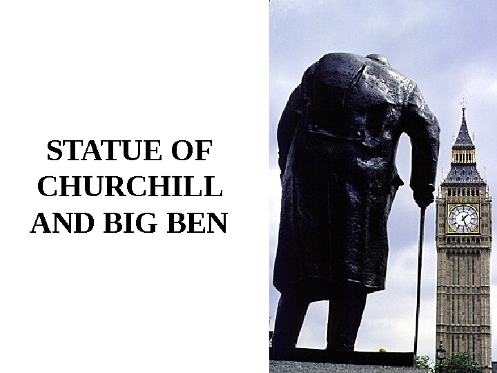 STATUE OF CHURCHILL AND BIG BEN