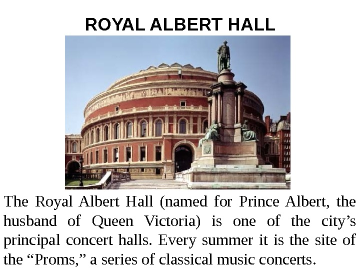 ROYAL ALBERT HALL The Royal Albert Hall (named for Prince Albert,  the husband