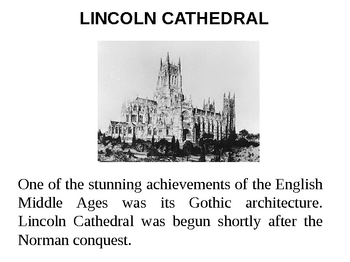 LINCOLN CATHEDRAL  One of the stunning achievements of the English Middle Ages was