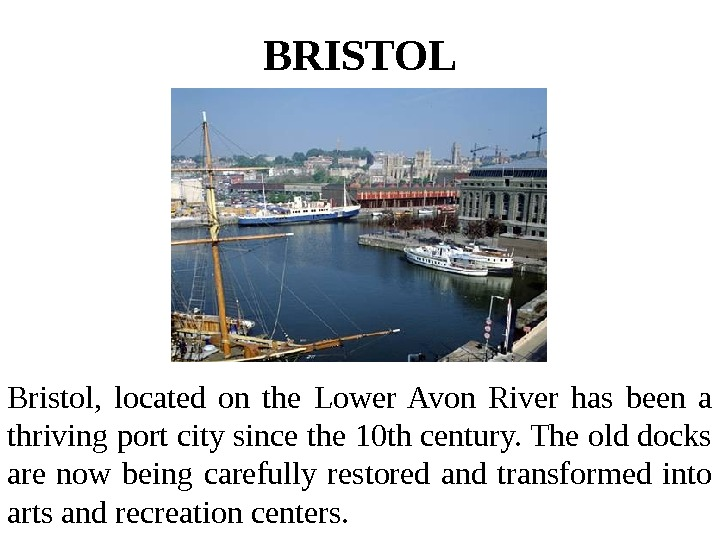 BRISTOL Bristol,  located on the Lower Avon River has been a thriving port