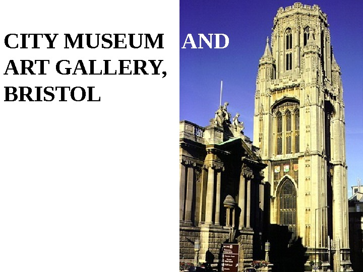 CITY MUSEUM  AND  ART GALLERY,  BRISTOL