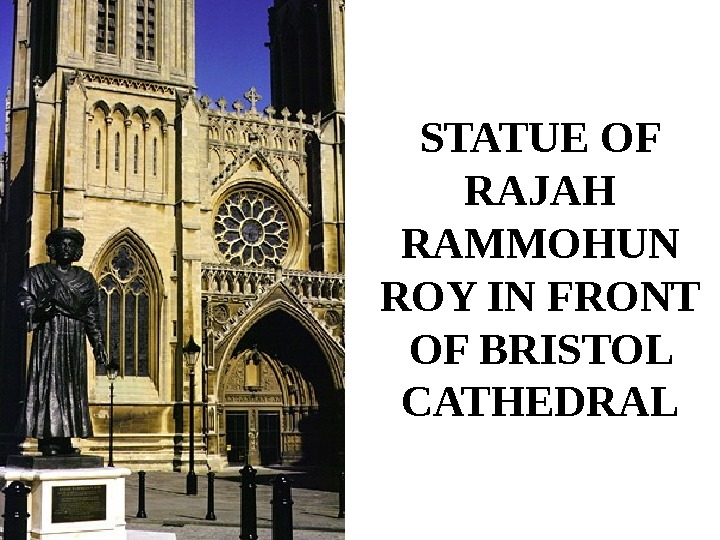 STATUE OF RAJAH RAMMOHUN ROY IN FRONT OF BRISTOL CATHEDRAL