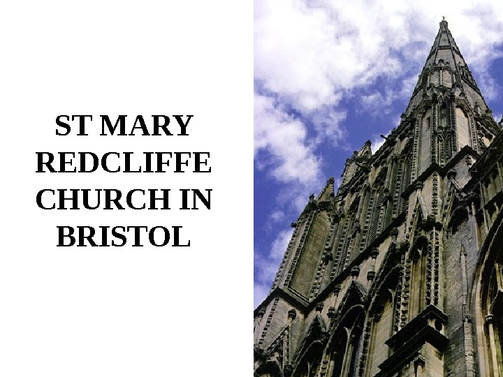 ST MARY REDCLIFFE CHURCH IN BRISTOL
