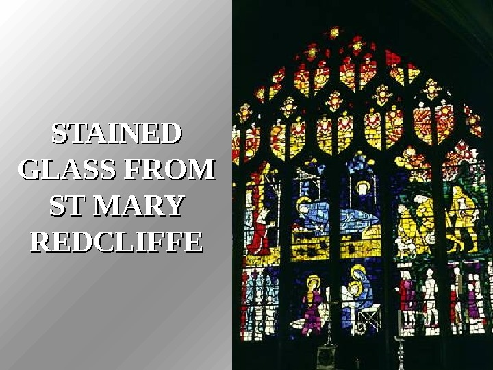 STAINED GLASS FROM ST MARY REDCLIFFE
