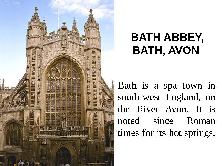 BATH ABBEY,  BATH, AVON  Bath is a spa town in south-west England,