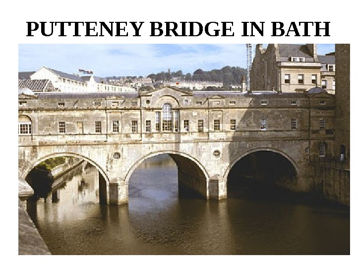 PUTTENEY BRIDGE IN BATH