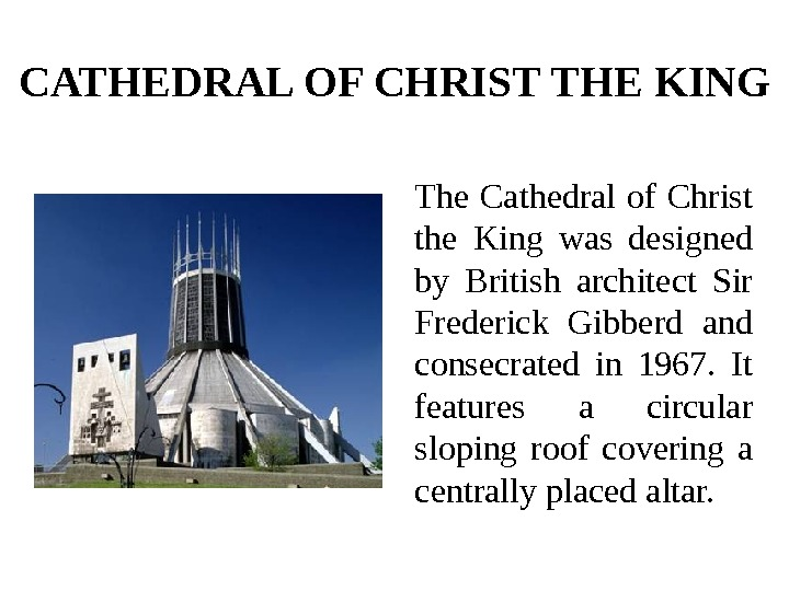 CATHEDRAL OF CHRIST THE KING The Cathedral of Christ the King was designed by