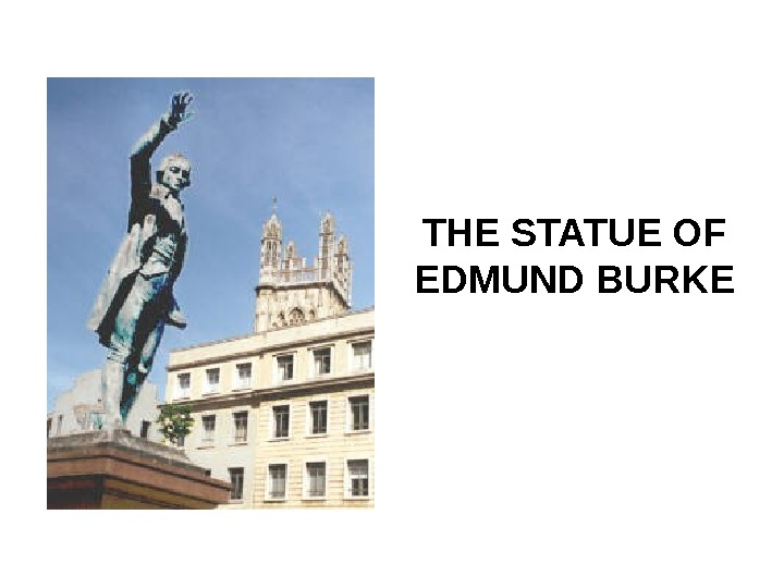 THE STATUE OF EDMUND BURKE