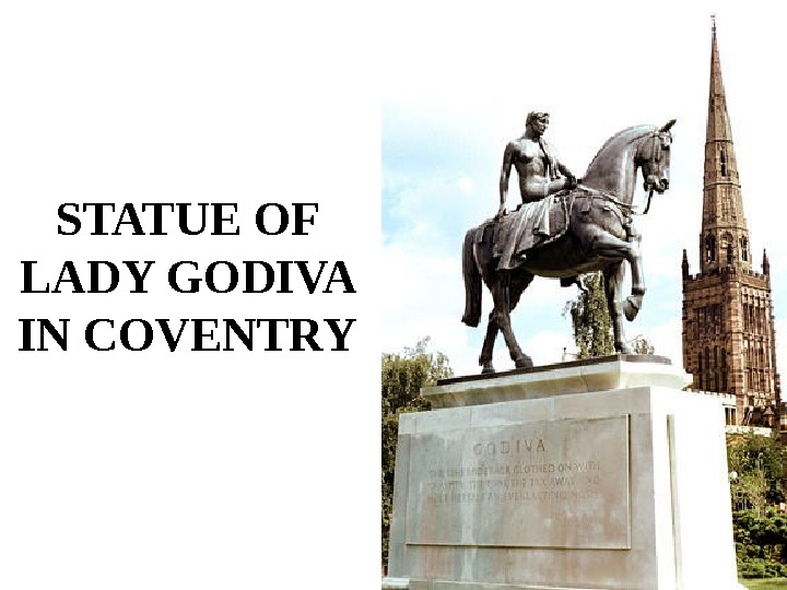 STATUE OF LADY GODIVA IN COVENTRY