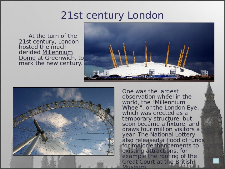 21 st century London  At the turn of the 21 st century, London hosted the