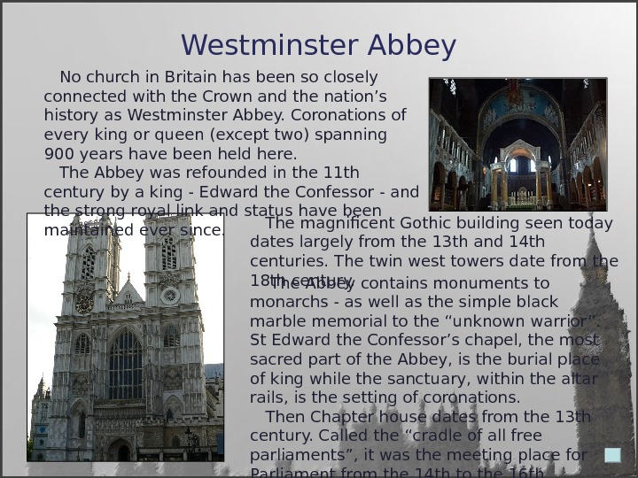 Westminster Abbey No church in Britain has been so closely connected with the Crown and the