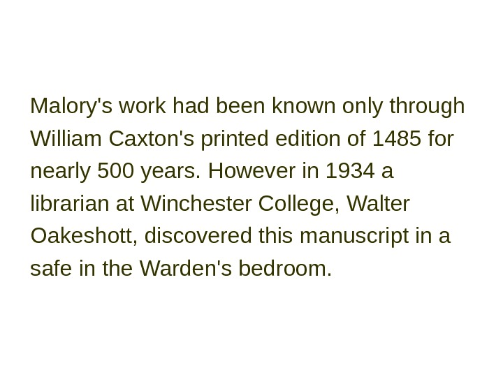 Malory's work had been known only through William Caxton's printed edition of 1485 for