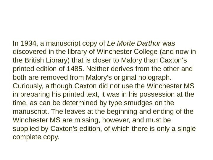 In 1934, a manuscript copy of Le Morte Darthur was discovered in the library