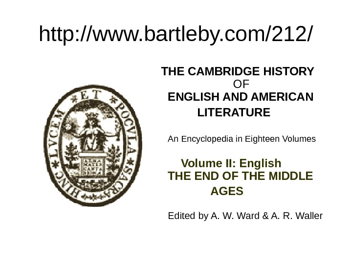 http: //www. bartleby. com/212/  THE CAMBRIDGE HISTORY    OF ENGLISH AND