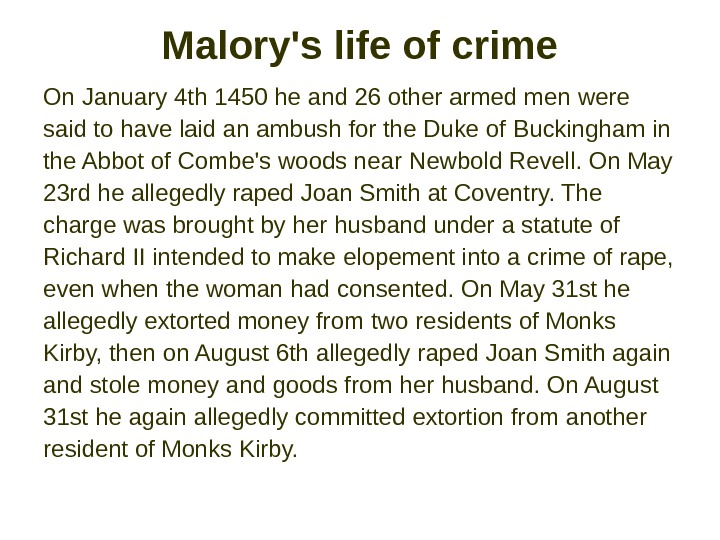 Malory's life of crime On January 4 th 1450 he and 26 other armed