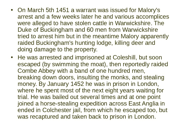 • On March 5 th 1451 a warrant was issued for Malory's arrest and