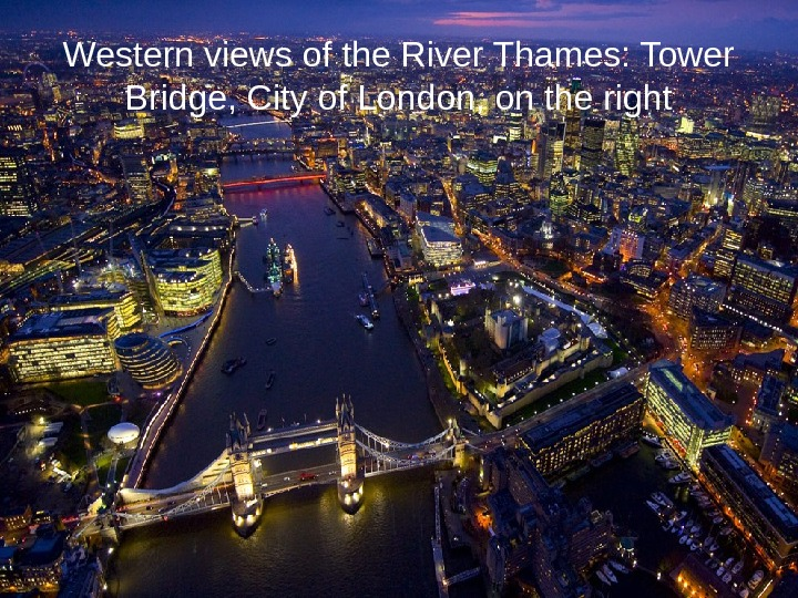Western views of the River Thames: Tower Bridge, City of London, on the right