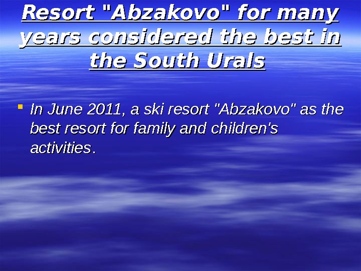 Resort Abzakovo for many years considered the best in the South Urals In June