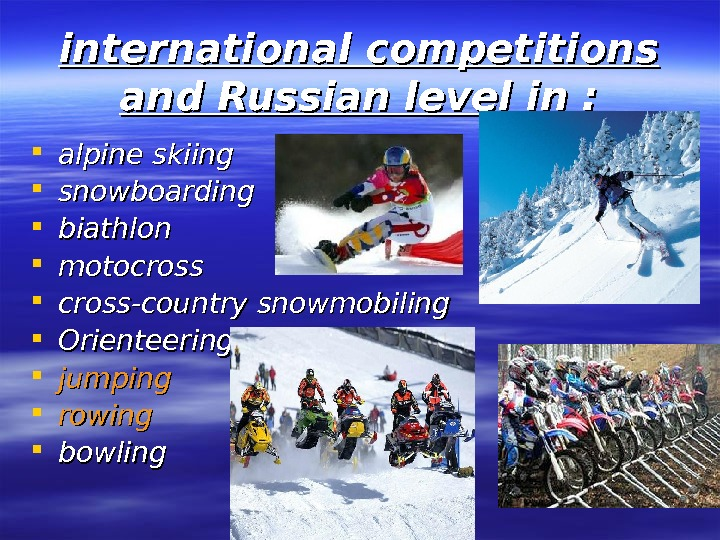 international competitions and Russian level in in : :  alpine skiing  snowboarding