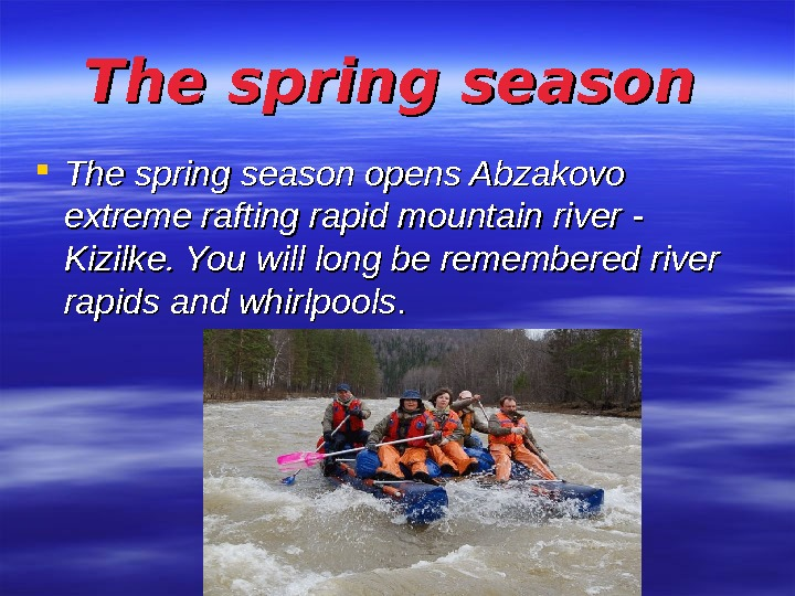 The spring season opens Abzakovo extreme rafting rapid mountain river - Kizilke. You will