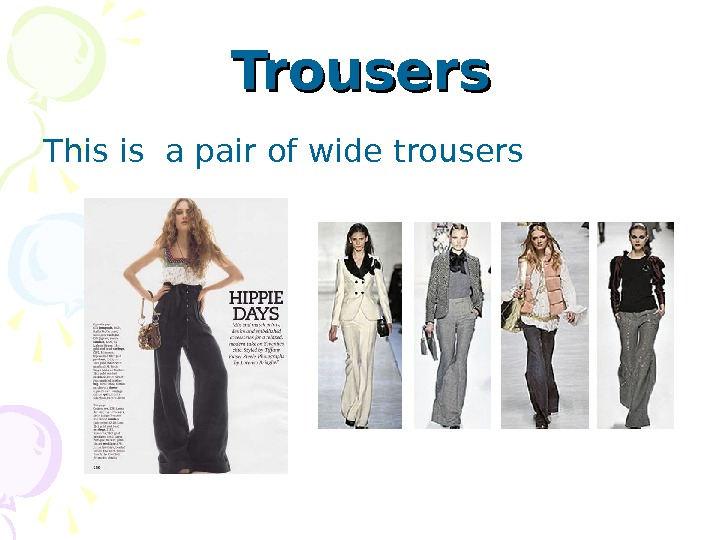 Trousers This is  a pair of wide trousers