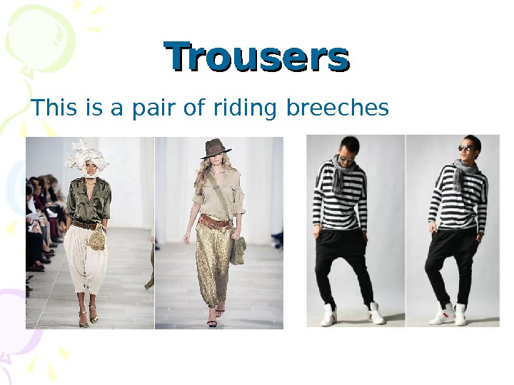 Trousers This is a pair of riding breeches