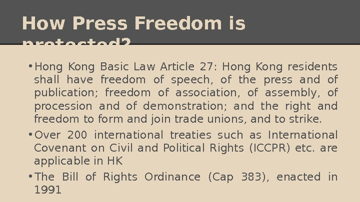 How Press Freedom is protected?  • Hong Kong Basic Law Article 27:  Hong Kong