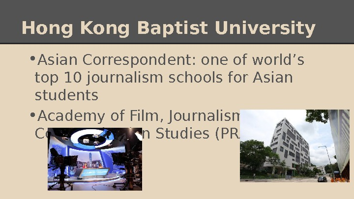 Hong Kong Baptist University • Asian Correspondent: one of world's top 10 journalism schools for Asian