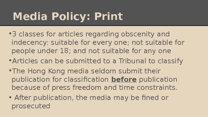 Media Policy: Print • 3 classes for articles regarding obscenity and indecency: suitable for every one;