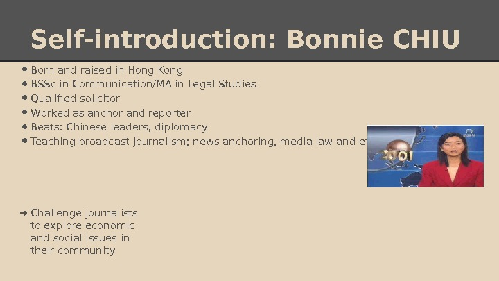 Self-introduction : Bonnie CHIU • B orn and raised in Hong Kong • BSSc in Communication/MA