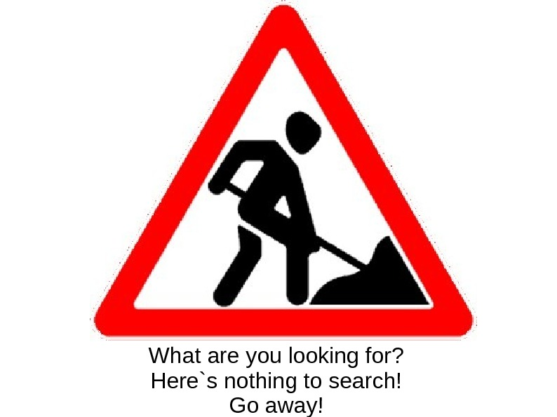 What are you looking for? Here`s nothing to search! Go away!
