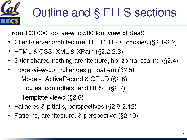 Outlineand§ELLSsections From 100, 000 footviewto 500 footviewof. Saa. S • Clientserverarchitecture, HTTP, URIs, cookies(§ 2. 12.