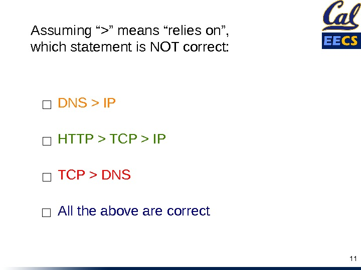 HTTP  TCP  IP TCP  DNS All the above are correct. DNS  IP