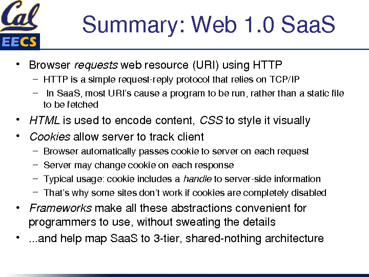 Summary: Web 1. 0 Saa. S • Browser requests webresource(URI)using. HTTP – HTTPisasimplerequestreplyprotocolthatrelieson. TCP/IP – In.