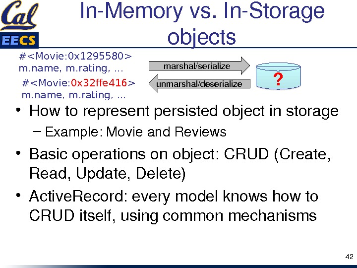In. Memoryvs. In. Storage objects • Howtorepresentpersistedobjectinstorage – Example: Movieand. Reviews • Basicoperationsonobject: CRUD(Create, Read, Update,