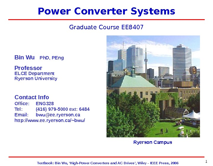 Textbook: Bin Wu, 'High-Power Converters and AC Drives', Wiley - IEEE Press, 2006 EE