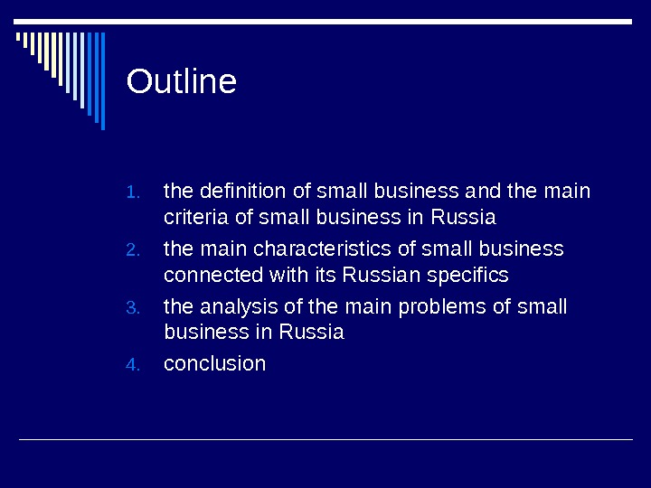 Outline 1. the definition of small business and the main criteria of small business