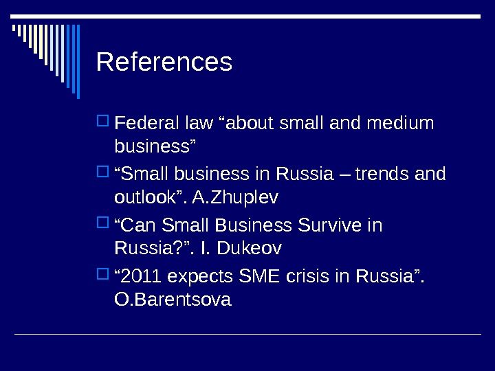 "References Federal law ""about small and medium business"" "" Small business in Russia –"